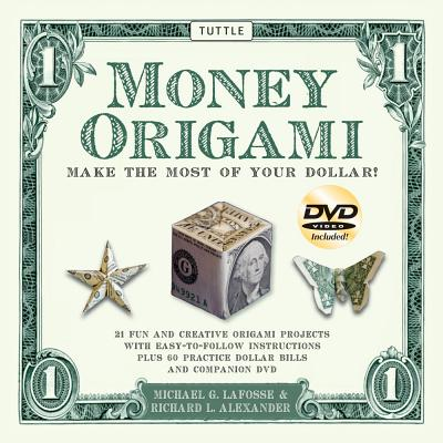 Money Origami By LaFosse, Michael G./ Alexander, Richard L.